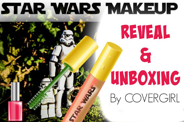 CoverGirls Starwar Makeup Collection Reveal & Unboxing, by Barbie's Beauty Bits