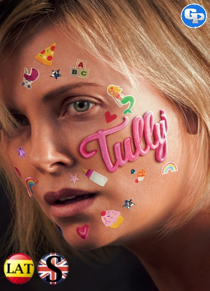Tully Una Parte De Mi (2018) HD 1080P LATINO/INGLES