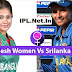 Bangladesh Women Vs Srilanka Women Dream 11 or Fantasy League 11 Prediction And Tips, Womens Asia Cup T20, 2018 (BANW vs SLW, 2nd Match, Womens Asia Cup T20, 2018 Dream11)