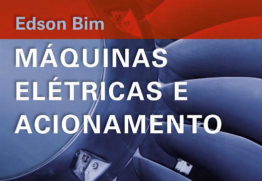 Máquinas Elétricas e Acionamento - Edson Bim