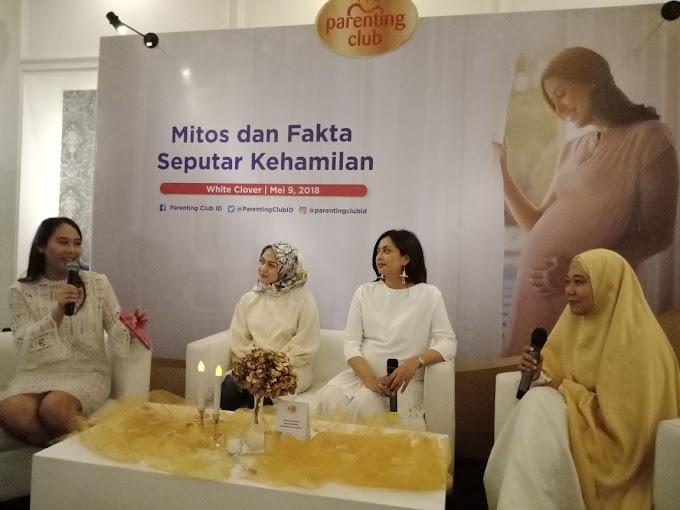 Parenting Club Menjawab Seputar Mitos dan Fakta Selama Kehamilan