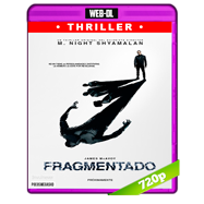 Fragmentado (2016) WEB-DL 720p Audio Dual Latino-ingles