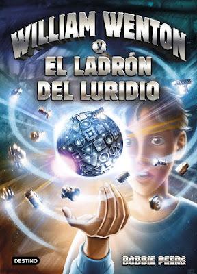 WILLIAM WENTON Y EL LADRÓN DEL LURIDIO. Bobbie Peers (Destino - 4 Mayo 2017) | LITERATURA JUVENIL PORTADA LIBRO