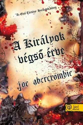 Joe Abercrombie - A királyok végső érve