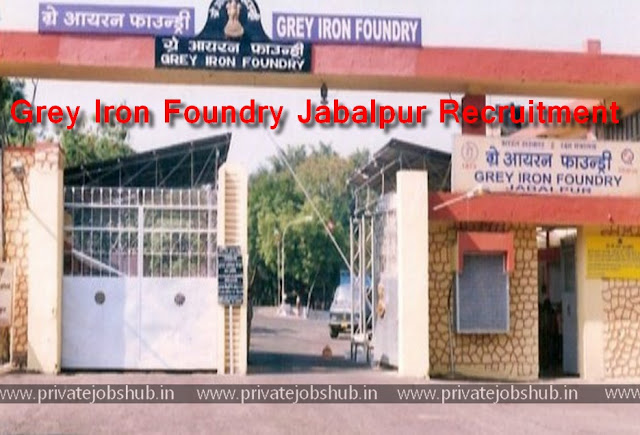 Grey Iron Foundry Jabalpur Recruitment