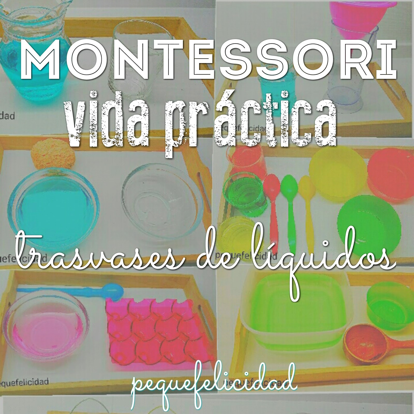 Pequefelicidad Metodo Montessori Trasvases De Liquidos