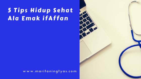 5 Tips Hidup Sehat Ala Emak ifAffan
