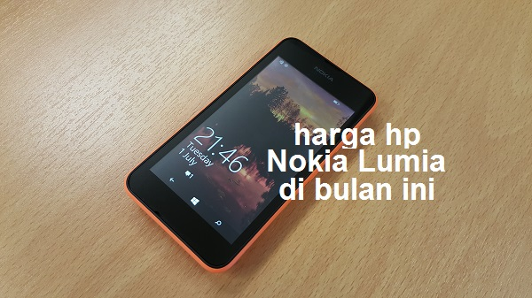 Hp Nokia Lumia yaitu salah salah satu hp yang membawa sistem operasi Windows Info Harga Hp Nokia Lumia Baru dan Bekas 2017