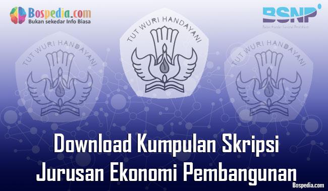 Lengkap Download Kumpulan Skripsi Untuk Jurusan Ekonomi