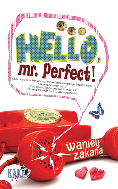 Novel Hello, Mr. Perfect karya Waniey Zakaria