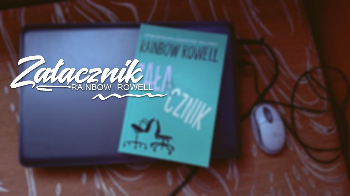 Rainbow Rowell - Załącznik