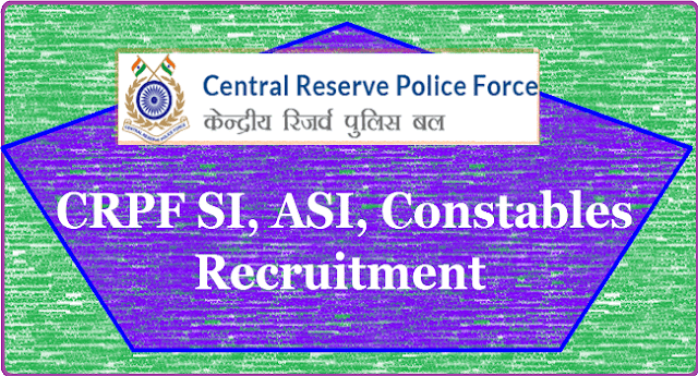 CRPF SI, ASI, Constable Recruitment Notification 2017, Apply online @ crpf.nic.in