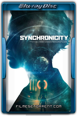 Synchronicity Torrent 2016 720p e 1080p BluRay Dual Áudio