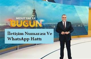 Mesut Yar İle Bu Gün İletişim Numarası Ve WhatsApp İhbar Hattı