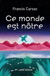 Ce monde est nôtre - Francis Carsac