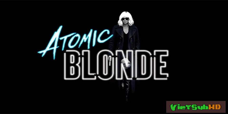 Phim Điệp Viên Báo Thù VietSub HD | Atomic Blonde 2017