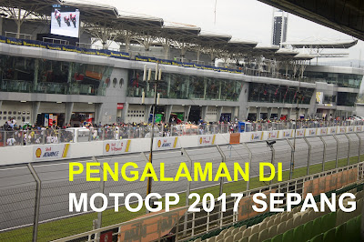 Pengalaman Motogp Sepang Malaysia 2017