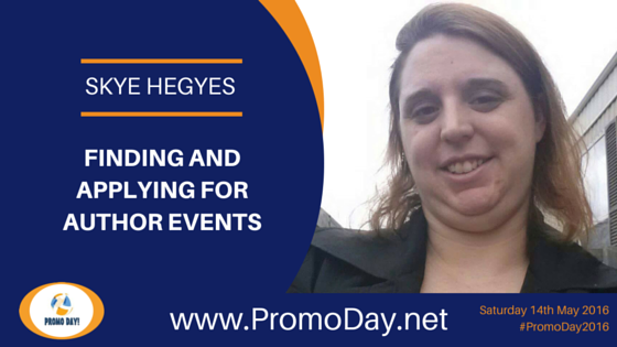"Skye Hegyes will be presenting ""Finding and Applying for Author Events"" during PromoDay2016 on Saturday 14th May."