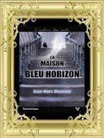 http://unpeudelecture.blogspot.com/2017/11/la-maison-bleu-horizon-de-jean-marc.html