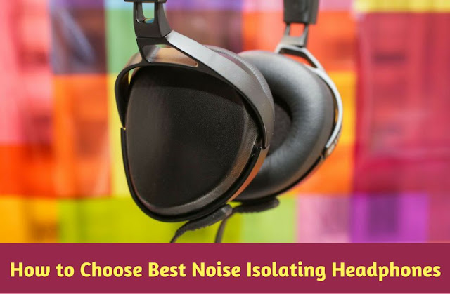 Choose-Best-Noise-Isolating-Headphones