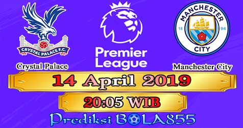 Prediksi Bola855 Crystal Palace vs Manchester City 14 April 2019