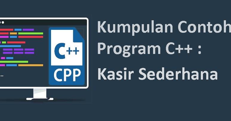 5 Contoh Program C Kasir Sederhana Balog 18