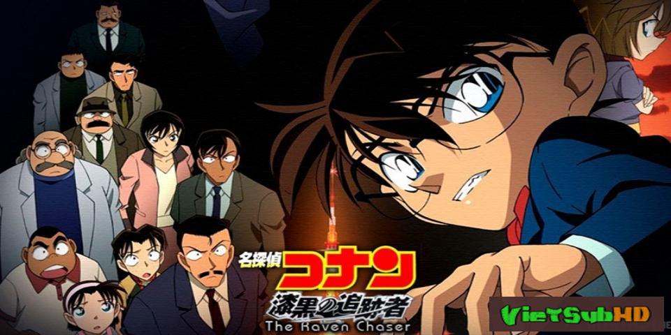 Phim Thám Tử Conan Movie 13: Truy Lùng Tổ Chức Áo Đen VietSub HD | Detective Conan Movie 13: The Raven Chaser 2009
