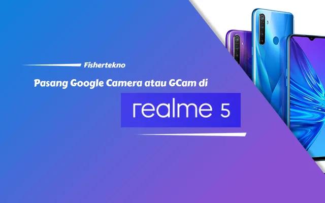 Download dan pasang GCam realme 5