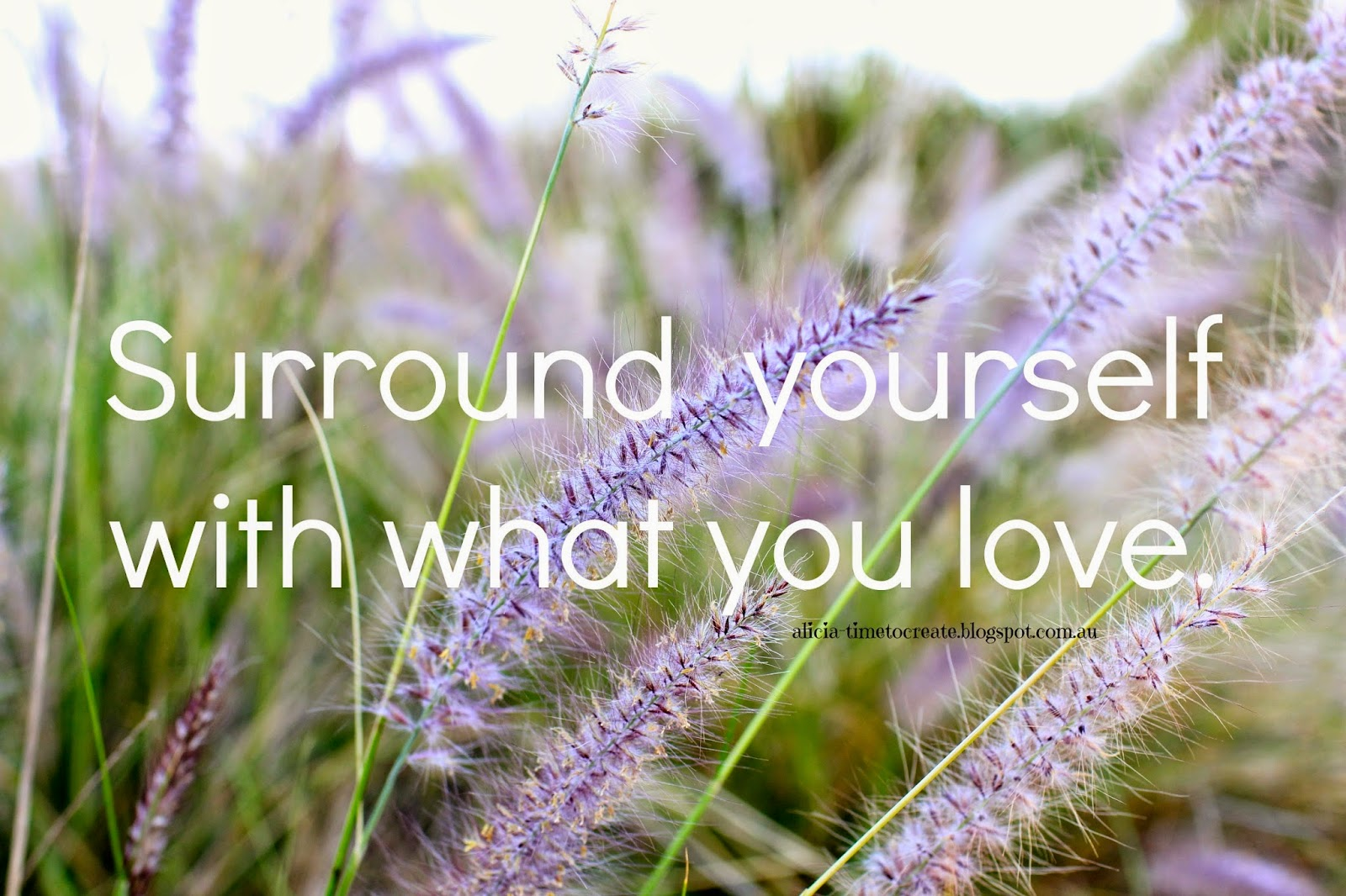 Surround Yourself with Things You Love