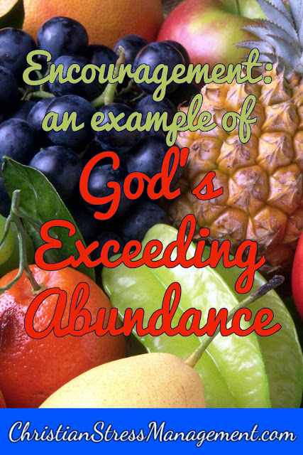 Encouragement: An example of God's exceeding abundance