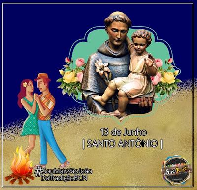 BCN JUNINO: 13 de Junho é dia do santo casamenteiro é dia de Santo Antônio.