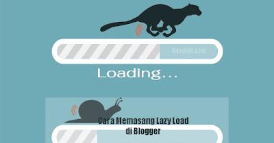 Cara memasang Lazy Load Untuk Mempercepat Loading Blog