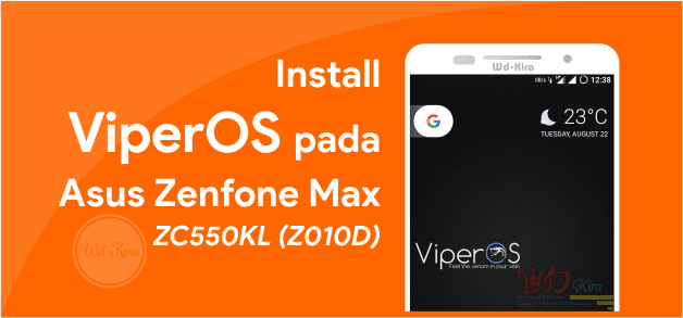 Download & Install Viper OS Zenfone Max Z010D