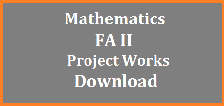 CCE Mathematics FA/Formative Assessment II Project Works for High School Free PDF Download | Continuous Comprehensive Evaluation Formative Assessments 2 Project Works done by children Fee PDF Download | CCE FA II Project Works from 6th to 10th classes for Maths Download Here | DOwnload Proforma for Mathematics Project Works under CCE Formative Assessment  II in the Month of August in Every Academic Year in both AP and Telangana cce-mathematics-fa-formative-assessment-project-works-download