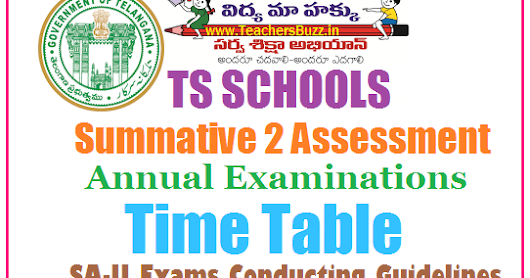 TS Schools SA 2 /Summative-II Assessment (Annual Exams) Time Table 2017, Conducting Guidelines 2017