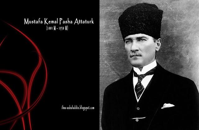 Mustafa Kemal Pasha Attaturk si Bapak Turki, Tokoh pembaharu di Turki