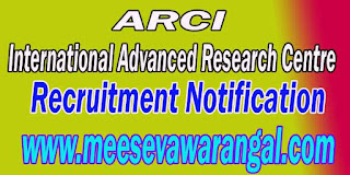 ARCI (International Advanced Research Centre) Recruitment Notification 2016 www.arci.res.in