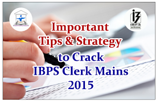 Important Tips& Strategy to Crack IBPS Clerical Mains 2015