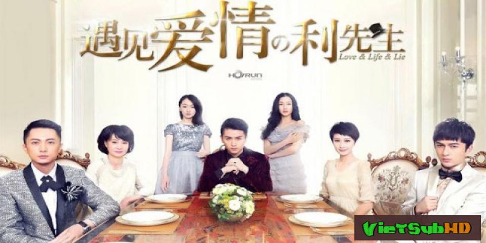 Phim Lợi Tiên Sinh Bắt Gặp Tình Yêu Hoàn Tất (38/38) VietSub HD | Love And Life And Lie 2017