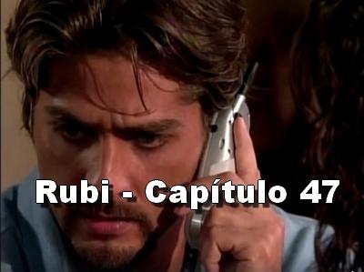 Rubi capítulo 47 completo