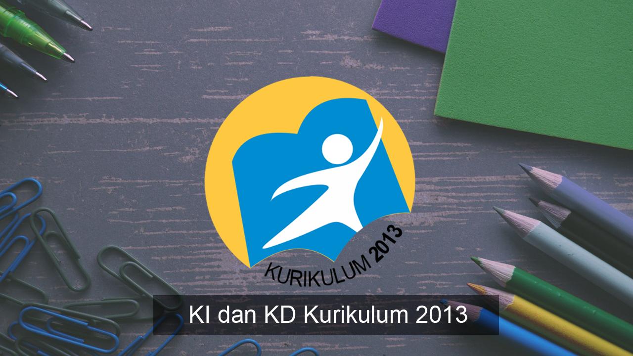 Pedoman KI KD Kurikulum 2013 Bagi Satuan Pendidikan SD/SMP/SMA