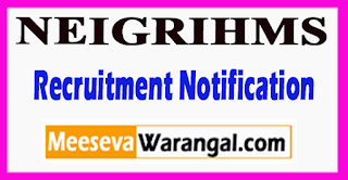 NEIGRIHMS North Eastern Indira Gandhi Regional Institute of Health and Medical Sciences Recruitment Notification 2017 Last Date 30-06-2017