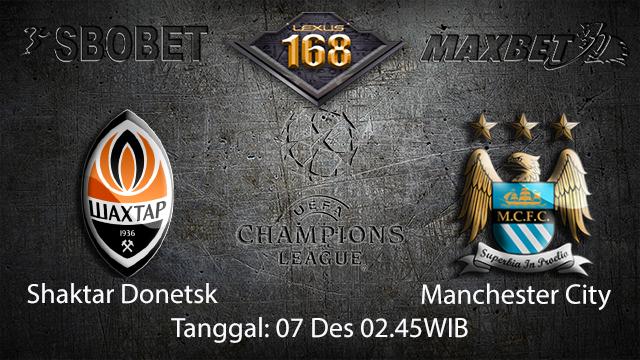 PREDIKSIBOLA - PREDIKSI TARUHAN BOLA SHAKTAR DONETSK VS MANCHESTER CITY 7 DESEMBER 2017 ( UEFA CHAMPIONS LEAGUE )