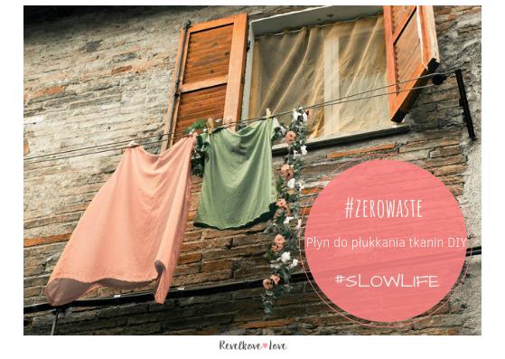 Domowy płyn do płukania tkanin - zrób go sama! #Zerowaste #Slowlife