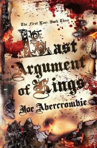 The First Law 03 - Last Argument Of Kings by Joe Abercrombie download or read it online for free here