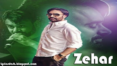Zehar Lyrics - Babbu Mann | Latest Punjabi Songs 2017