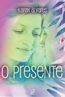 Capa O Presente - Karen Alvares - blog #tas
