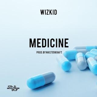 Medicine by Wizkid