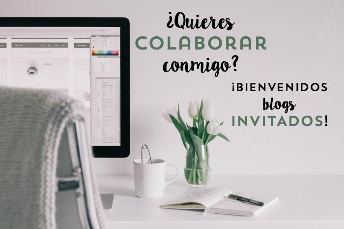 ¿Quieres colaborar conmigo? Bienvenidos  blogs invitados