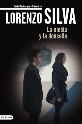 """Reseña de 'La niebla y la doncella"""". Lorenzo Silva. Ver. Oír. Contar. LIBROS"""
